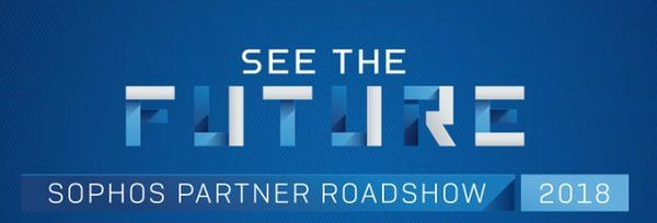 Sophos Partner Roadshow 2018 – New Technologies and New Business Potentials